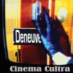 Deneuve | Cinema Cultra